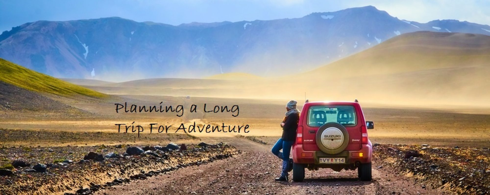 Planning a Long Trip For Adventure
